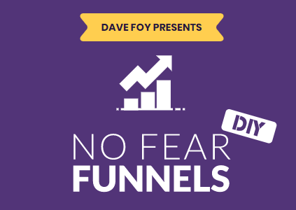 [SUPER HOT SHARE] Dave Foy – No Fear Funnels Download