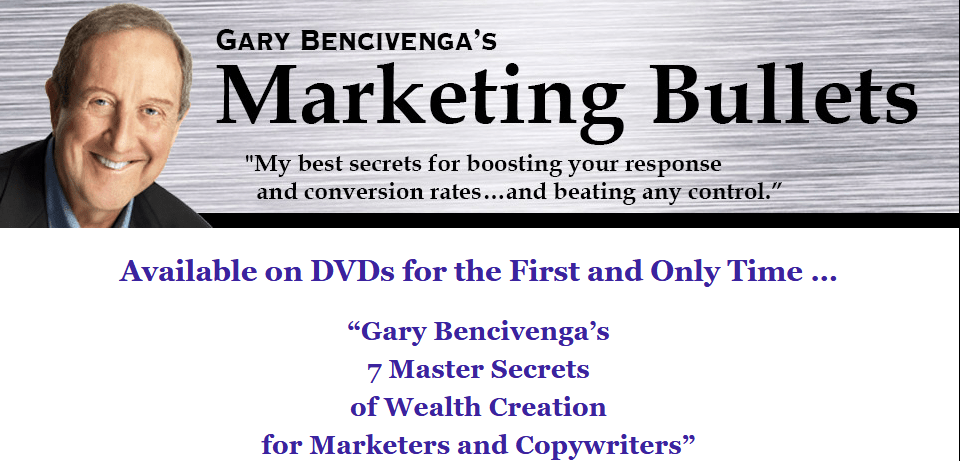 [SUPER HOT SHARE] Gary Bencivenga – 7 Master Secrets Of Wealth Creation For Marketers And Copywriters Download