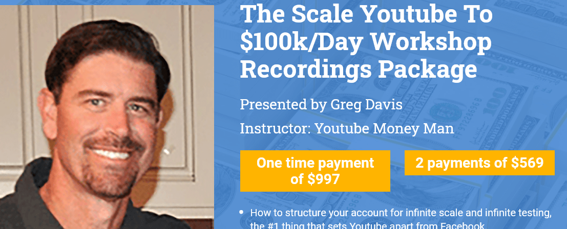 [GET] Greg Davis – The Scale Youtube To $100k/Day Workshop Recordings $997 Free Download
