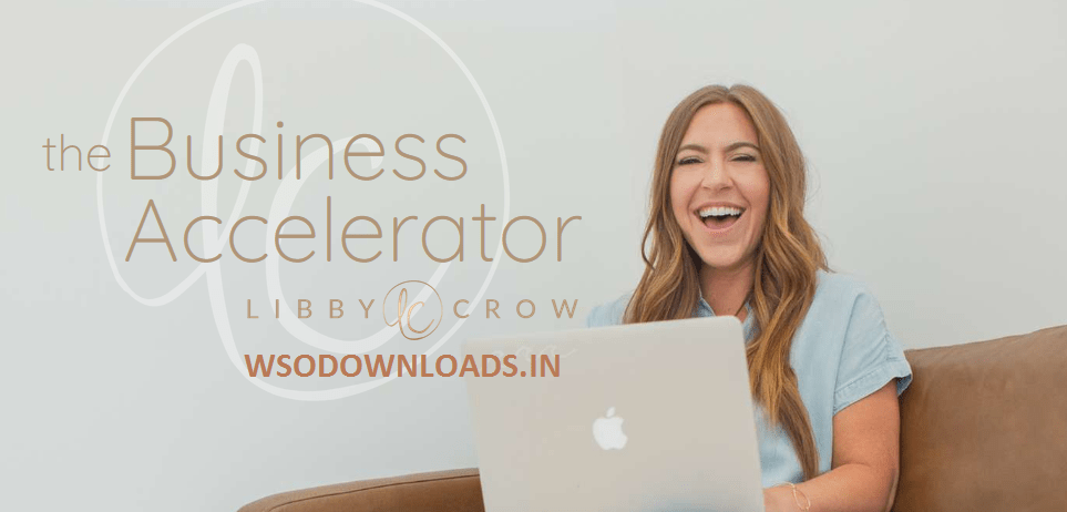 [SUPER HOT SHARE] Libby Crow – The Business Accelerator Download