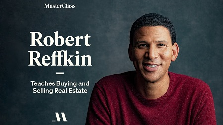 [GET] MasterClass – Robert Reffkin Teaches Buying and Selling Real Estate Free Download