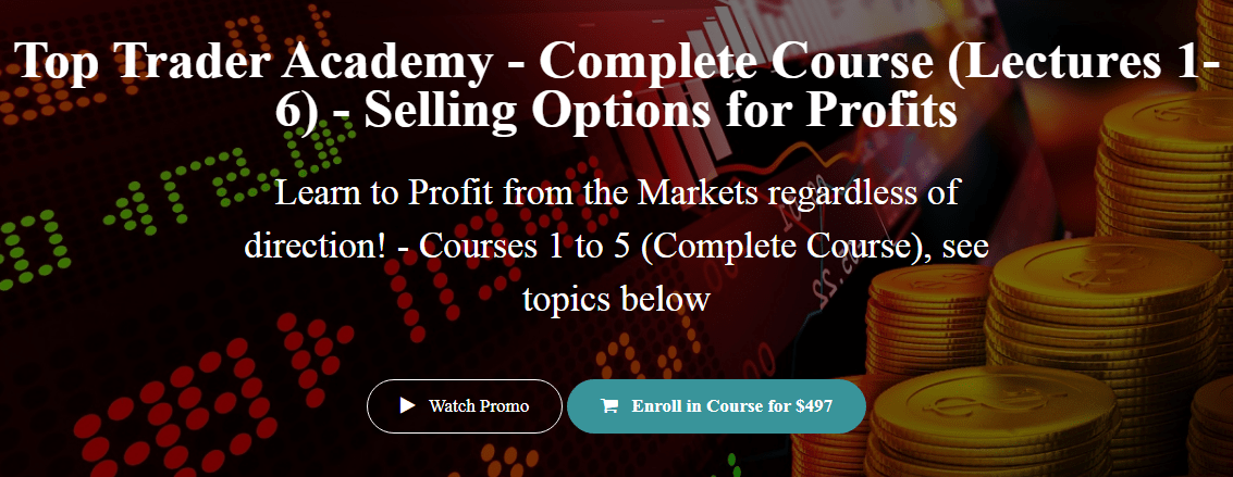 [SUPER HOT SHARE] Top Trader Academy – Complete Course (Lectures 1-6) – Selling Options for Profits Download